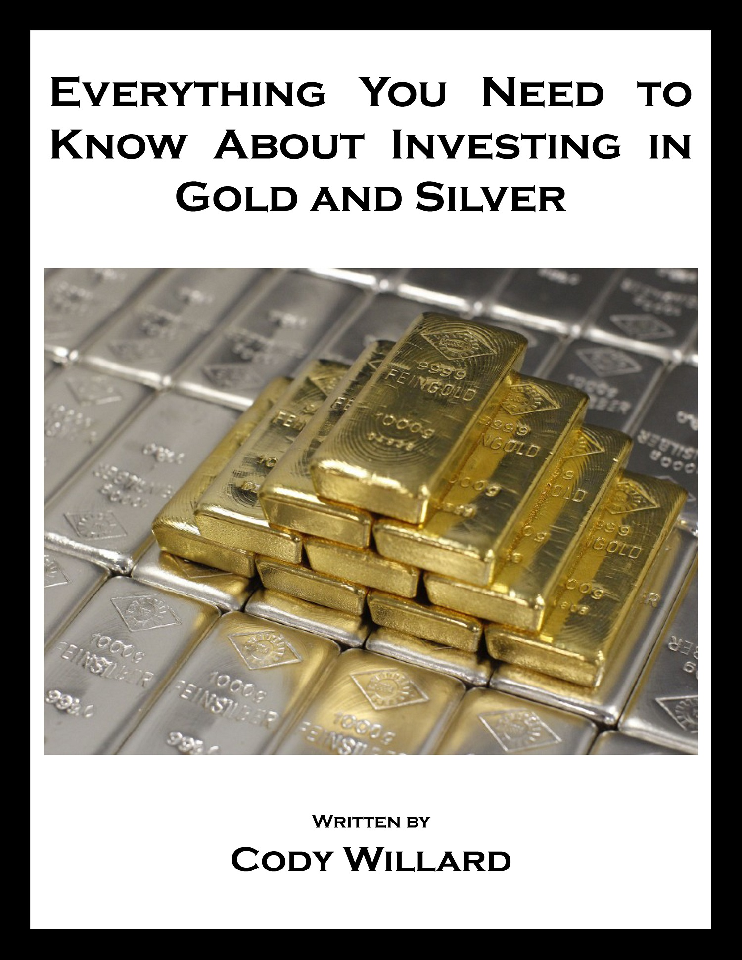 everything you need to know about investing in gold and silver
